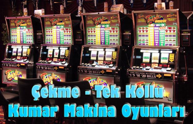 Çekme Kollu Kumar Oyunları, Kollu Kumar Makinaları, Tek Kollu Kumar Oyunları, Meyveli Kumar Makinaları, Kollu Kumar Makina Oyunu