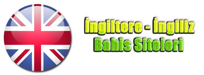 İngiltere Bahis Siteleri, İngiliz Bahis Siteleri, İngilizce Bahis Siteleri, İngiliz Bahis Sitesi