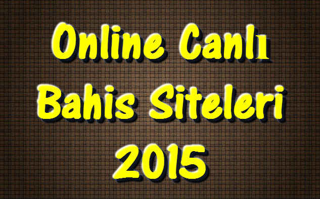 Online Bahis Siteleri, Online Bahis Sitesi, Online Bahis Siteleri 2015, Online Canlı Bahis Siteleri, Online Bahis Siteleri Para Yatırma, Online Bahis Oyunu