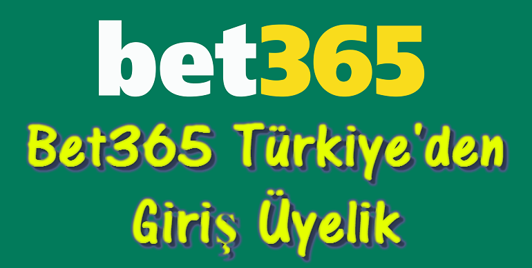 Bet365 Giriş, Bet365 Giremiyorum, Bet365 Türkiye, Bet365 Türkçe, Bet365 Üyelik, Bet365 Üye Olma, Bet365 Kayıt