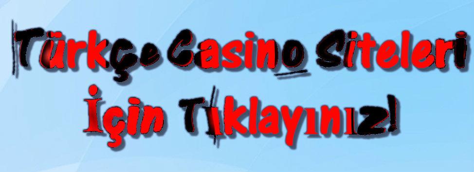 Türkçe Casinolar, Türkçe Casino Sitesi